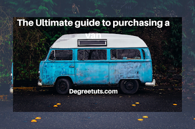 The Ultimate Guide To Purchasing A Van: Things To Consider