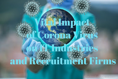 Vital Impact of Corona Virus on IT Industries and Recruitment Firms