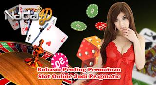 Rahasia Penting Permainan Slot Online Judi Pragmatic
