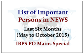 List of Important Persons in NEWS from Last Six Months (May to October 2015)- IBPS PO Mains Special