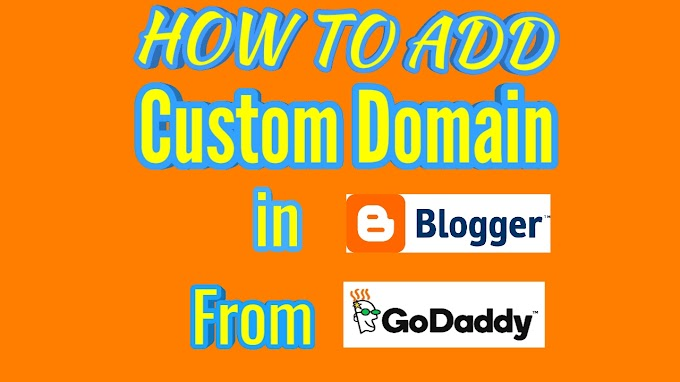 How to Add Custom Domain from GoDaddy to blogspot- Custom Domain Step by Step Guide