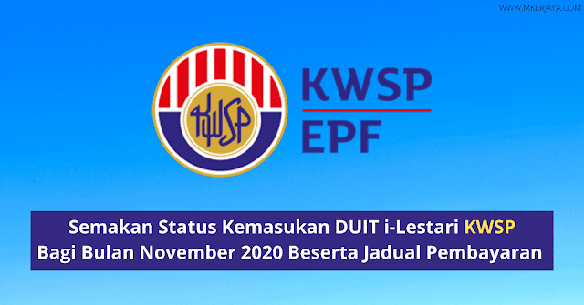 Semakan Status Kemasukan DUIT i-Lestari KWSP Bagi Bulan November 2020 Beserta Jadual Pembayaran