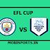 EFL Cup: Manchester City Vs Preston live channel and info