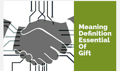 Gift , meaning , definition , Essential Elements to constitute valid gift , Transfer of property act, 1882 Notes