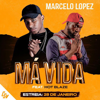 Marcelo Lopez – Má Vida (feat. Hot Blaze) ( 2020 ) [DOWNLOAD]
