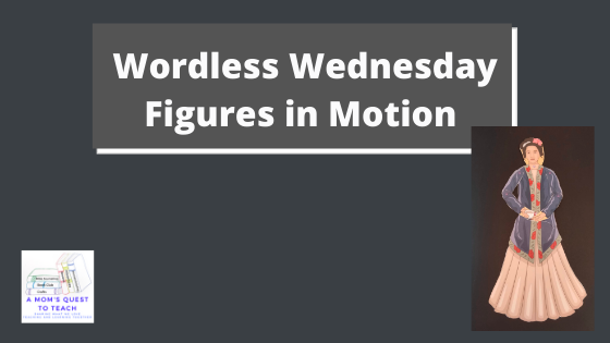 A Mom's Quest to Teach logo: Wordless Wednesday: Figures in Motion; Chinese Empress