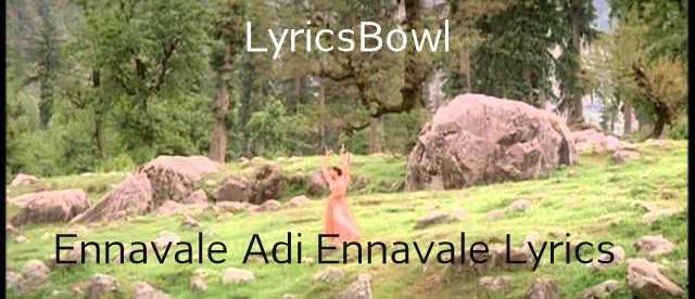Ennavale Adi Ennavale Lyrics | LyricsBowl