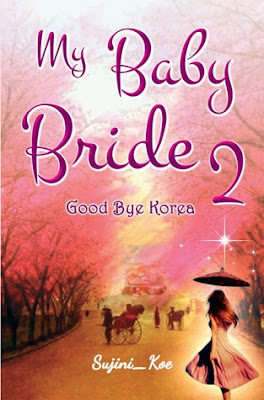 My Baby Bride 2 : Good Bye Korea by Sujini Koe Pdf
