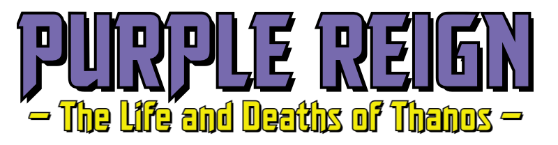 Headline — Purple Reign: The Life and Deaths of Thanos
