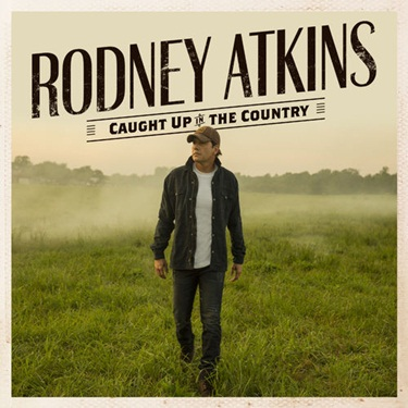 Rodney Atkins – Caught Up In The Country (2019) CD Completo