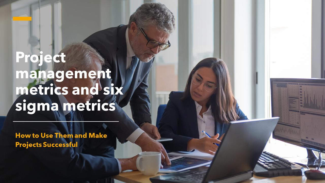 Project management metrics,six sigma metrics