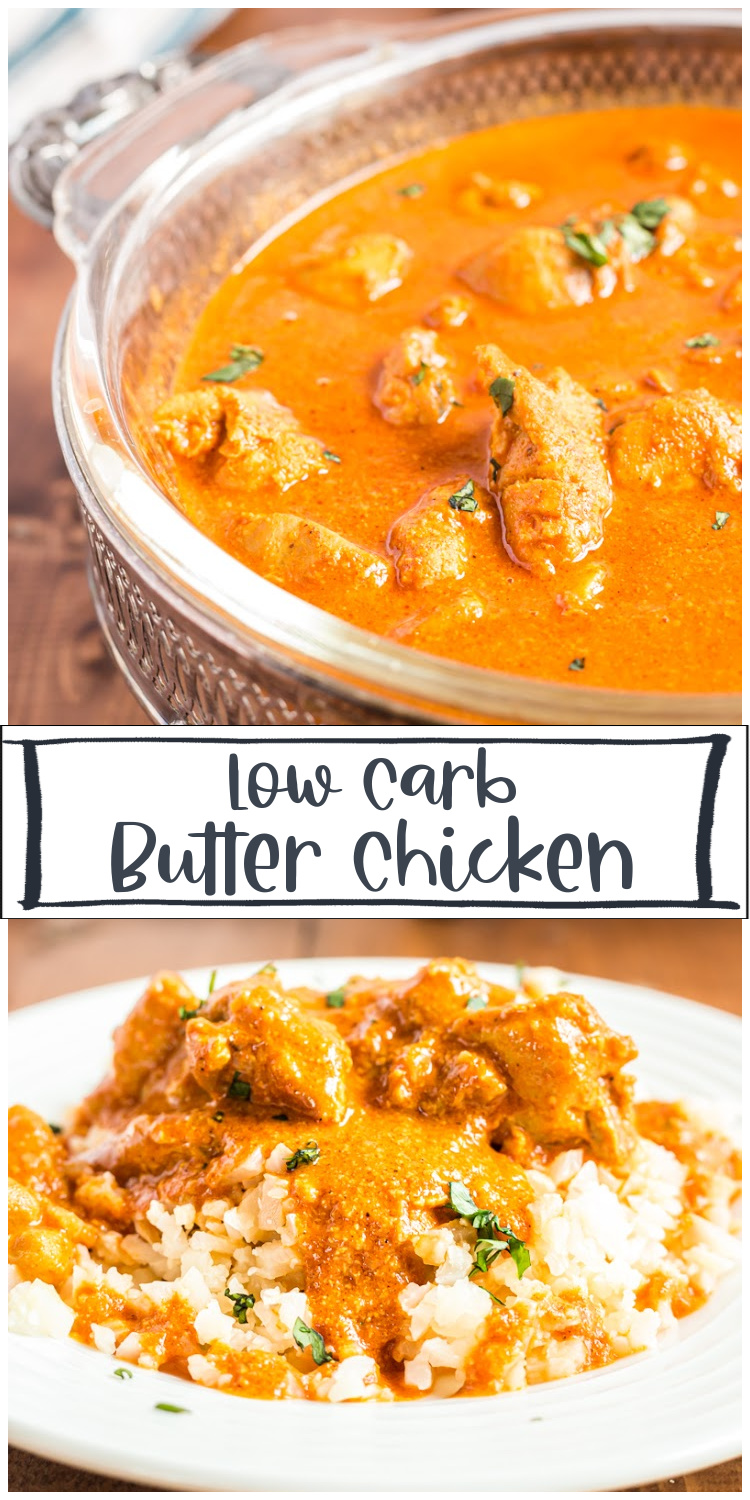 Low Carb Butter Chicken - Tender chicken pieces enveloped in an aromatic and incredibly creamy curry sauce, this Low Carb Butter Chicken recipe is one of the best you will try!  #keto #lowcarb #glutenfree #indian #curry #chicken