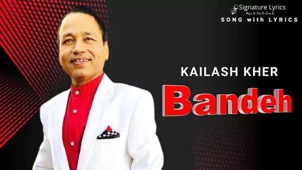 Bandeh Lyrics - Kailash Kher | Are Ruk Ja Re Bande