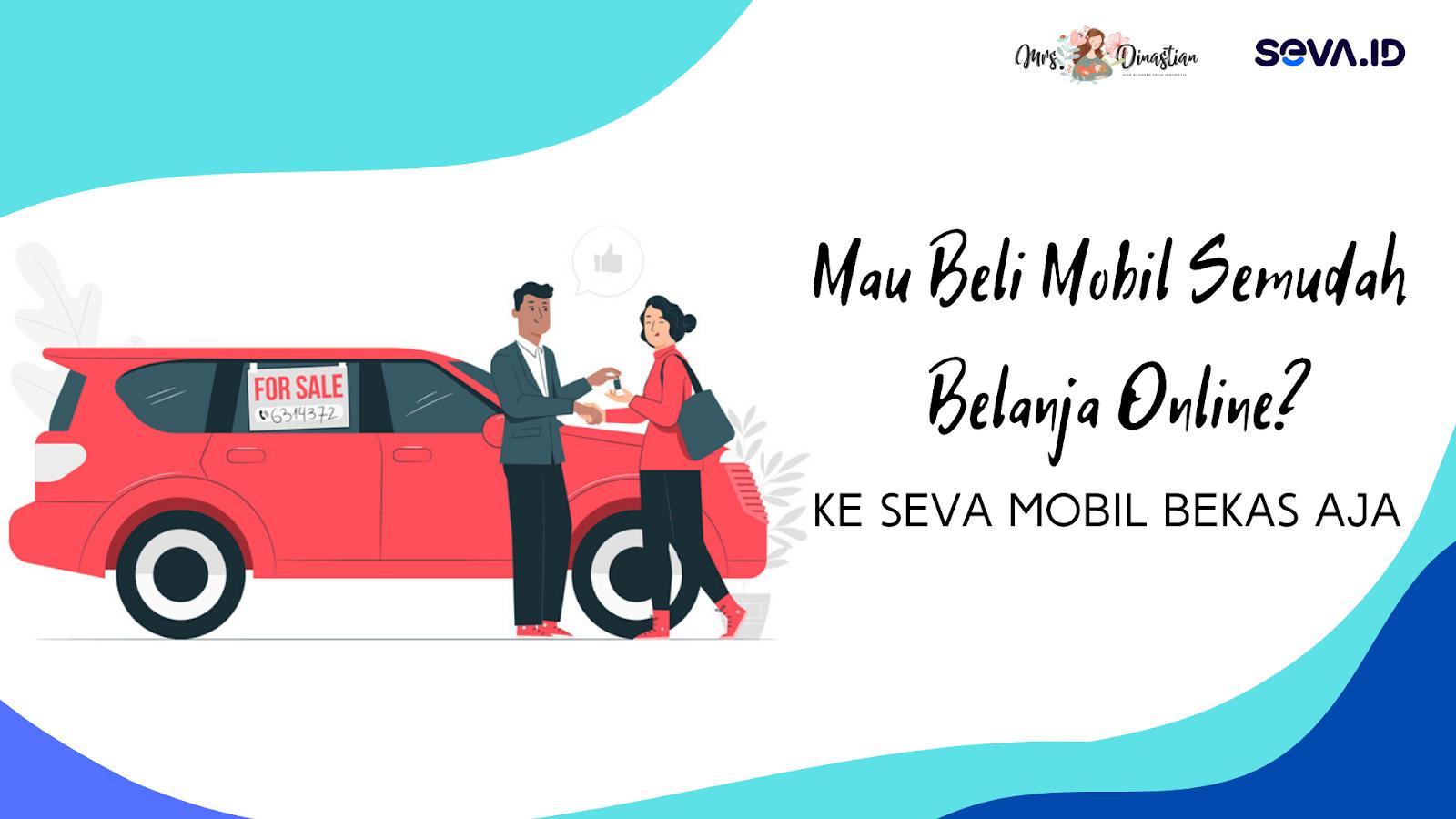 Seva Mobil Bekas, Beli Mobil Semudah Belanja Online