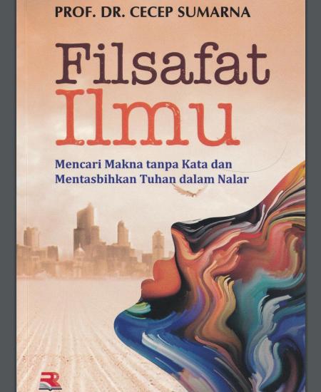 Buku Filsafat Ilmu ; Mencari Makna Tanpa Kata dan Mentasbihkan Tuhan dalam Nalar (Download PDF Gratis !!!!)