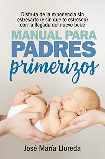 Manual para padres primerizos de José María Lloreda García