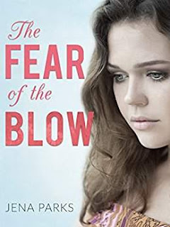 The Fear of the Blow - a gut-wrenching true story by Jena Parks