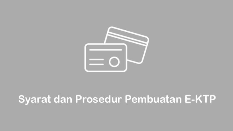 syarat dan prosedur pembuatan e-ktp