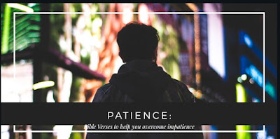 Patience: Bible Verses on how to overcome impatience