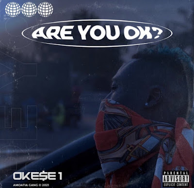 Okese 1 - Are You Okay? (Audio MP3)