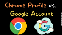 Chrome%2BProfile%2Bvs.%2BGoogle%2BAccount The Difference Between a Chrome Profile and a Google Account
