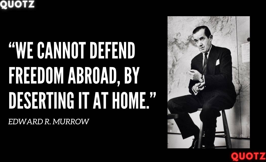 TOP 30+ EDWARD R MURROW QUOTES WITH QUOTES IMAGES
