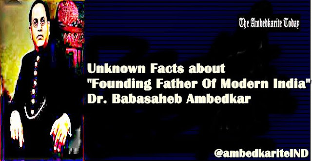 """Unknown Facts about """"Founding Father Of Modern India"""" Dr. Babasaheb Ambedkar"""