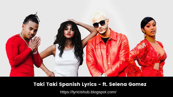 Taki Taki Spanish Lyrics - ft. Selena Gomez, Ozuna, Cardi B(Lyricishub)