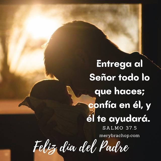 imagen del padre versiculo salmo 37.5 feliz dia del padre bendicion