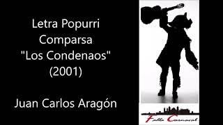 Letra Popurri Comparsa  Los Condenaos  (2001). Juan Carlos Aragon Becerra