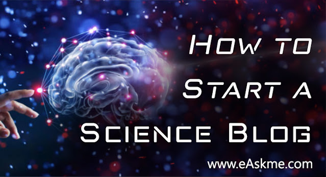 How to Create a Successful Science Blog in 2021: eAskme
