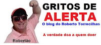 Gritos de alerta -  O Blog do Roberto Torrecilhas