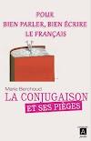 تحميل كتاب يشرح لك قواعد تصريف الأفعال من الصفر ويكشف مشاكل تصريفها وفخاخها في اللغة الفرنسية La Conjugaison et ses pièges PDF