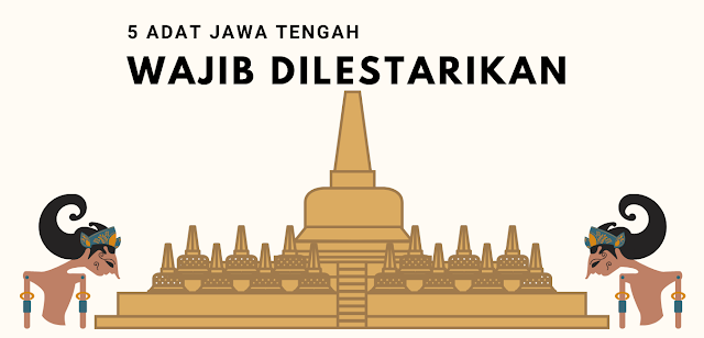 5 Adat Istiadat Suku Jawa Tengah
