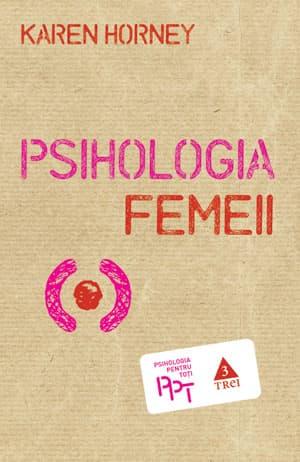 Karen Horney, Psihologia femeii,Trei
