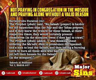 MAJOR SIN.65.2. NOT PRAYING IN CONGREGATION IN THE MOSQUE AND PRAYING ALONE WITHOUT A VALID REASON