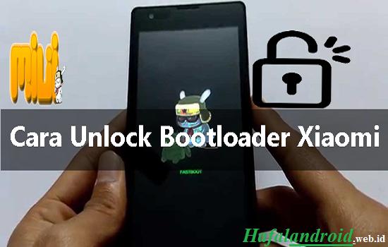 √ 3 Cara Unlock Bootloader Xiaomi Semua Tipe!
