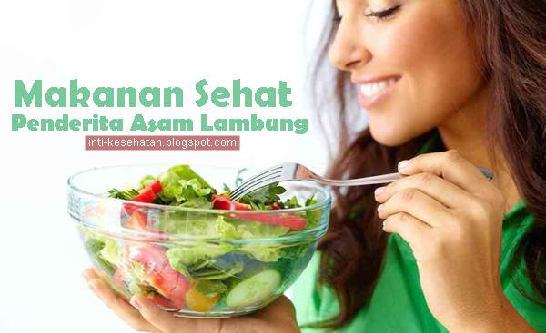 7 Makanan Sehat Untuk Penderita Asam Lambung Makara Santapan Harian