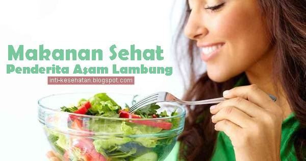7 Makanan Sehat Untuk Penderita Asam Lambung Jadi Santapan