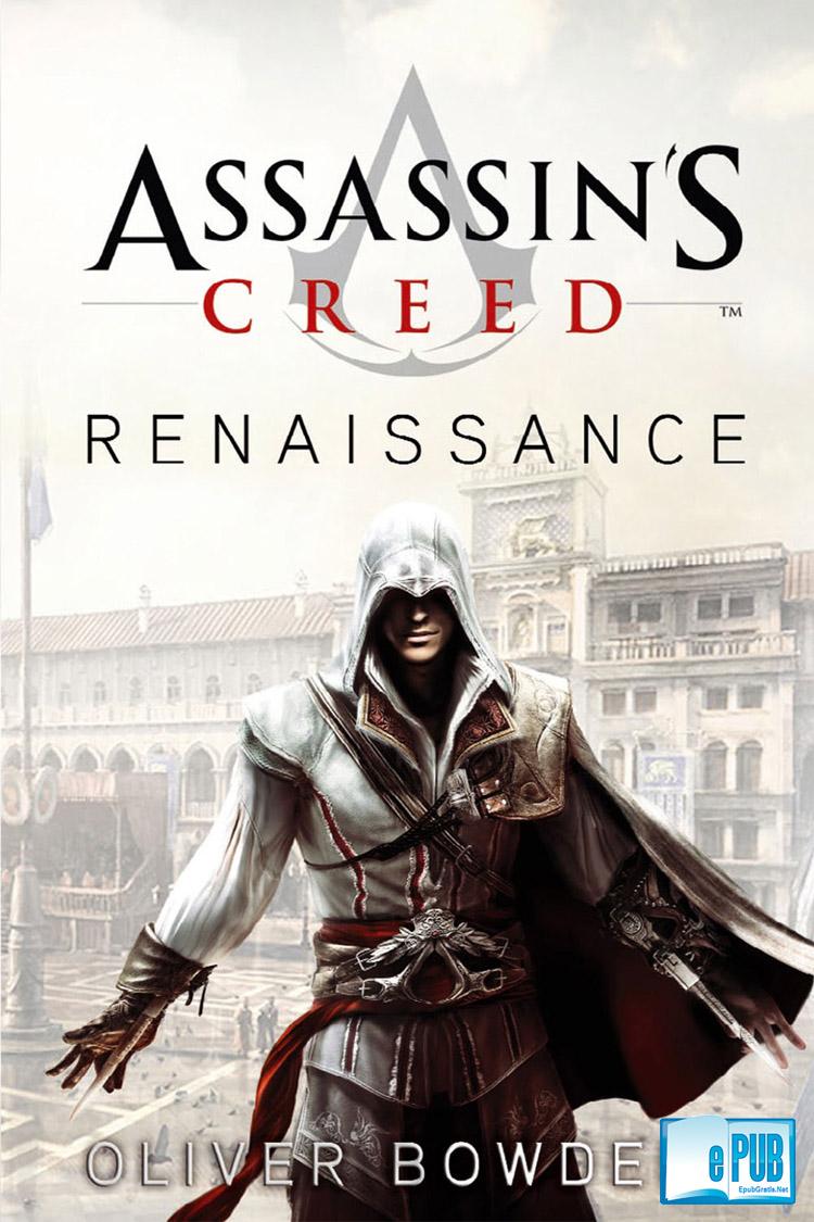 Assassin's Creed: Renaissance – Oliver Bowden