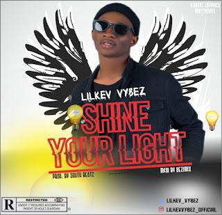 MUSIC: Lilkev Vybez – Shine Your Light