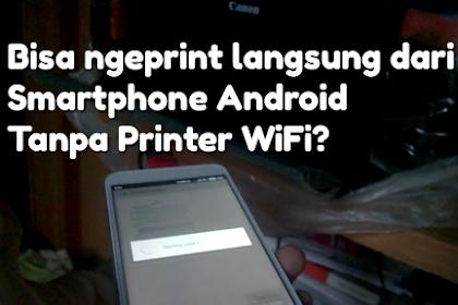 Cara Ngeprint Langsung dari Smartphone tanpa Perlu Printer Wireless