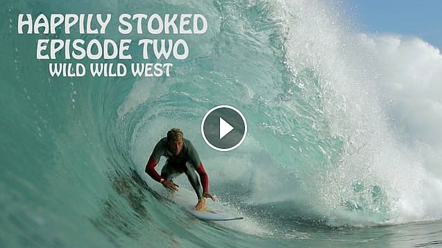 Happily Stoked - Episode 2 - Wild Wild West