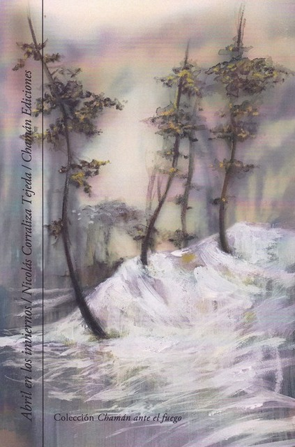 Abril en los inviernos, la última obra poética de Nicolás Corraliza por Beatriz Pérez Sánchez