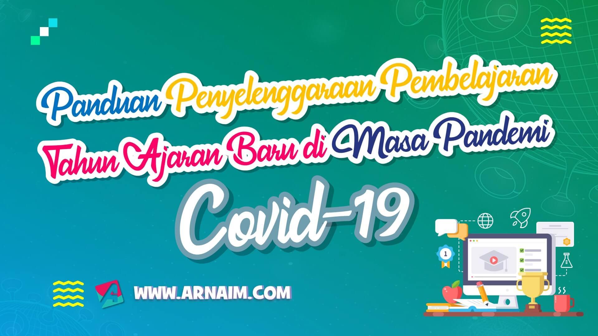 Arnaim.com - Panduan Penyelenggaraan Pembelajaran Tahun Ajaran Baru Di Masa Pandemi Covid-19 -1