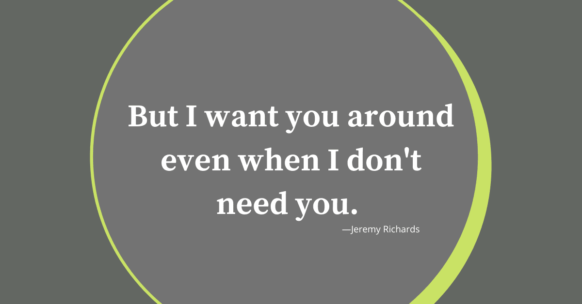 I Don't Need You Quotes