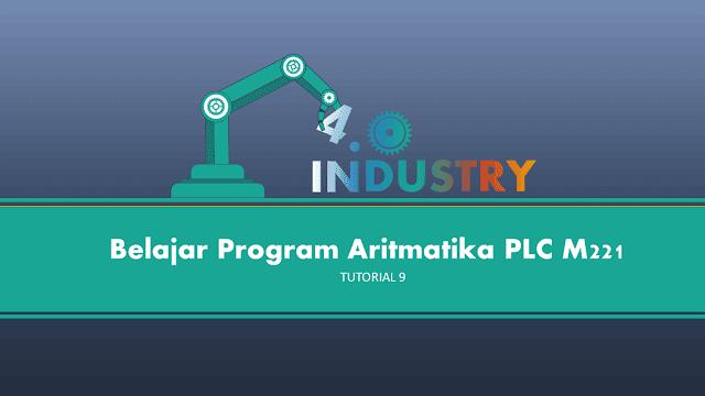 Membuat Program Aritmatika untuk PLC M221 menggunakan EcoStruxure Machine Expert - Basic | Vijeo Designer