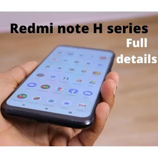 Redmi note H: Redmi note series (NEW smartphone)