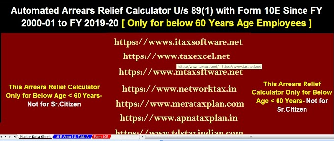 Relief under section 89(1) for arrears of salary With Automated Income Tax Arrears Relief Calculator U/s 89(1) with Form 10E from F.Y.2000-01 to F.Y. 2019-20 in Excel
