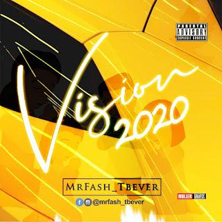 [Music] Mrfash_Tbever - Vision 2020 [Prod. by Kraq]